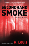 Secondhand Smoke by M. Louis
