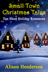 Small Town Christmas Tales by Alison Henderson