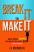 Break It to Make It:  Make Things Happen - The Way of The Lively Mind (ADHD or Not)