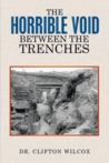 The Horrible Void Between the Trenches