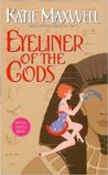 Eyeliner of the Gods by Katie Maxwell