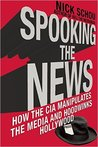 Spooking the News: How the CIA Buys Off Journalists and Manipulates the Press