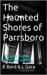 The Haunted Shores of Parrsboro: The Late Night Detective Agency