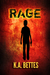 Rage by Kimberly A. Bettes