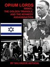 Opium lords : Israel, the Golden Triangle, and the Kennedy assassination