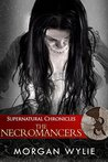 Supernatural Chronicles: The Necromancers (Dynamis in New Orleans #7)