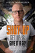 Shut Up, Get Up and Give it a Go: A Self-Made Entrepreneur's Guide to a KICK-ASS Life and Business