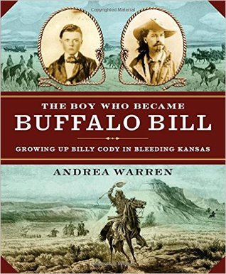 Boy Who Became Buffalo Bill, The: Growing Up Billy Cody in Bleeding Kansas