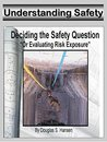 Understanding Safety and Evaluating Risk Exposure: Deciding the Safety Question