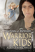 Warrior Kids: A Tale of New Camelot