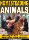 Homesteading Animals: Choosing the Best Livestock Animals for Your Homestead