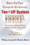 Burn Fat Fast Through The Revolutionary Ten Up System