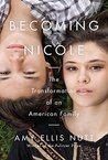 Becoming Nicole: ...