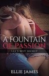 A Fountain of Passion: Lee's Wet Secret