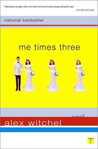 Me Times Three by Alex Witchel