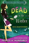 Dead in the Water (Olivia Grant Mysteries Book 1)