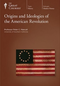 Origins and Ideologies of the American Revolution by Peter C. Mancall
