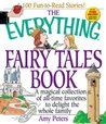 The Everything Fairy Tales Book: A Magical Collection of All-Time Favorites to Delight the Whole Family (Everything Series)