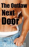 EROTICA: The Outlaw Next Door: Taboo Romance Erotic Steamy Short Story (Older Man Younger Woman Romance Forbidden Love BBW Short Stories)