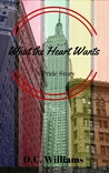 What the Heart Wants--A Pride Story
