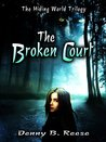 The Broken Court by Denny B. Reese