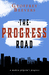 THE PROGRESS ROAD :  A MODERN PILGRIM'S PROGRESS