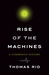 Rise of the Machines: A Cybernetic History