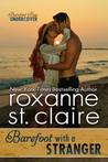 Barefoot with a Stranger by Roxanne St. Claire