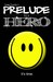 Prelude to a Hero (Chronicl...