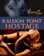 Raleigh Point - Hostage