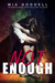 Not Enough by Mia Hoddell