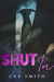 Shut In (Just This Once, #1)