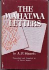 The Mahatma Letters to A. P. Sinnett from the Mahatmas M. & K. H.
