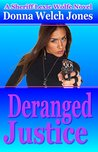 Deranged Justice (Sheriff Lexie Wolfe Novel Book 5)