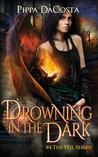Drowning In The Dark (The Veil #4)