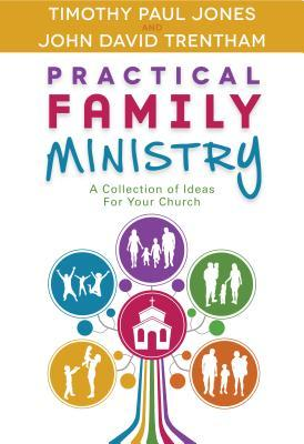Practical Family Ministry: A Collection of Ideas for Your Church