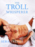 The Troll Whisperer