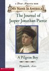 The Journal of Jasper Jonathan Pierce: A Pilgrim Boy (My Name Is America)