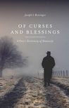 Of Curses and Blessings: A Poet's Dictionary of Humanity