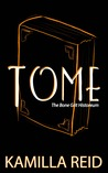 Tome (The Bone Grit Historeum, #3)
