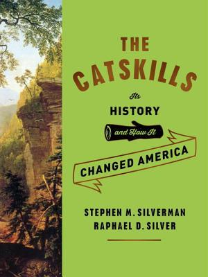The Catskills: Its History and How It Changed America