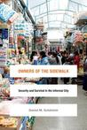 Owners of the Sidewalk: Security and Survival in the Informal City