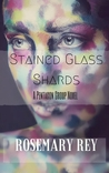 Stained Glass Shards by Rosemary Rey