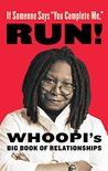 """If Someone Says """"You Complete Me,"""" RUN!: Whoopi's Big Book of Relationships"""