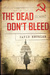 The Dead Don't Bleed by David Krugler