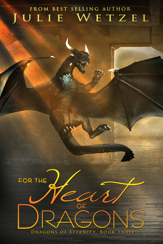 For the Heart of Dragons (Dragons of Eternity #3)
