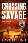 Crossing Savage by Dave Edlund