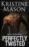 Perfectly Twisted (CORE Above the Law, #1)