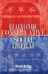 Economic Conservative/Social Liberal by Mark Bragg