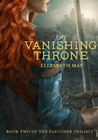 Cover of The Vanishing Throne (The Falconer, #2)